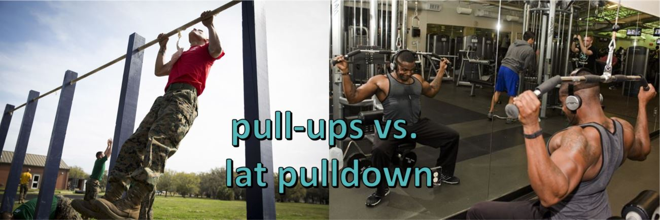 Pull-ups vs  Lat Pull-down – The Differences